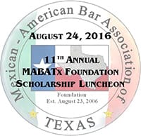 Mexican-American Bar Association of Texas - August 24th, 2016 - 11th Annual MABATx Foundation Scholarship Luncheon